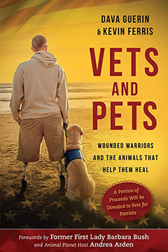 Vets and Pets: Veterans and the Amazing Animals That Help Them Heal